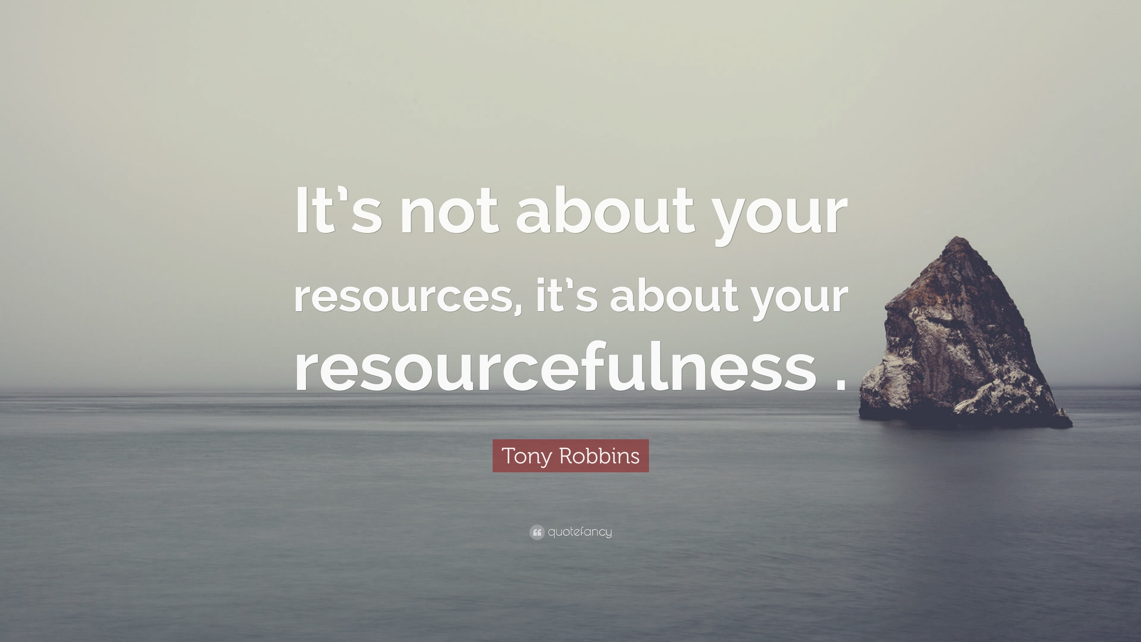 Image result for it's not about resources it's about resourcefulness